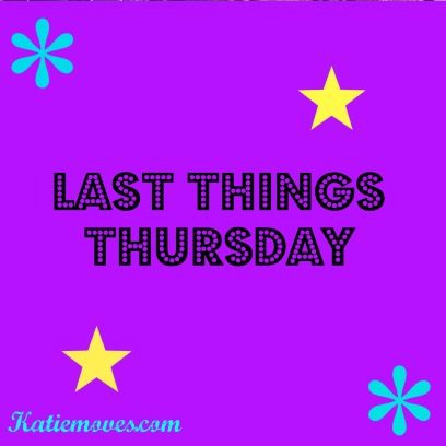 LastThingsThursday